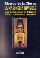 La Masoner�a invisible, desvelada por Ricardo de la Cierva