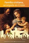 Familia cristiana, arraigada en Cristo
