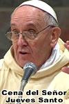 Homilia del Papa Francisco en Cena del Se�or - Jueves Santo 2013