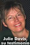 Julie Davis, su testimonio de conversión