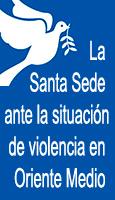 La Santa Sede ante la situación de violencia en Oriente Medio