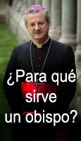 �Qu� es un obispo y para qu� sirve?