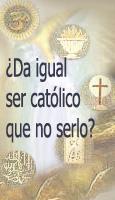 ¿Da igual ser católico que no serlo?