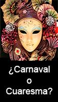 ¿Carnaval o cuaresma?