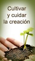 Cultivar y cuidar la creaci�n