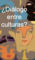 �Es posible un di�logo entre culturas?