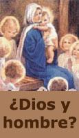 Jesucristo �Dios y hombre?