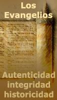 Autenticidad, integridad e historicidad de los Evangelios