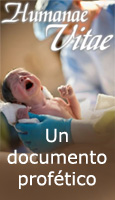 La Humanae Vitae de Pablo VI. Esencia de un documento prof�tico