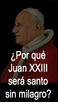 ¿Por qué Juan XXIII será santo sin milagro?