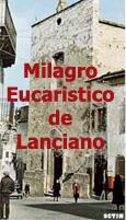 El Milagro Eucarístico de Lanciano (Italia)