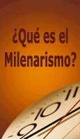 �Qu� es el �Milenarismo�?