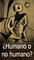 ?Humano o no humano?
