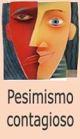 El pesimismo contagioso