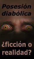 Posesión diabólica ¿ficción o realidad?
