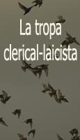 La tropa clerical-laicista